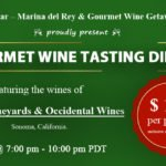 Marina Del Rey Gourmet Wine Tasting Dinner July22