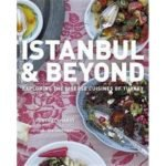A Love Letter to ISTANBUL AND BEYOND in a Cookbook
